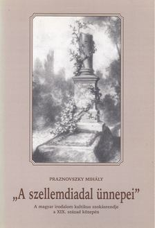 Praznovszky Mihály - A szellemdiadal ünnepei [antikvár]