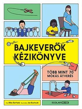 Mike Barfield - Jan Buchczik - Bajkeverők kézikönyve