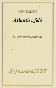 Cseh Károly - Atlantisz felé [antikvár]