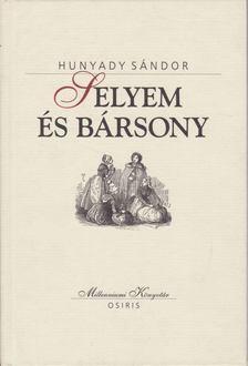 Hunyady Sándor - Selyem és bársony [antikvár]