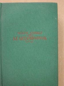 Maxim Gorkij - Az Artamónovok [antikvár]