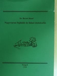 Dr. Becsei József - Nagyvárosi fejlődés és falusi átalakulás [antikvár]