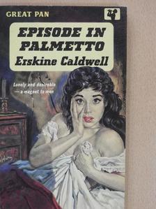 Erskine Caldwell - Episode in Palmetto [antikvár]