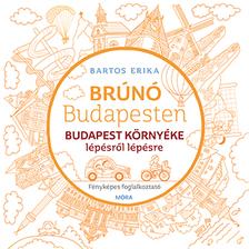 Bartos Erika - Budapest környéke lépésről lépésre