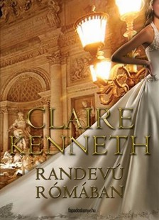 Claire kenneth - Randevú Rómában [eKönyv: epub, mobi]