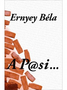 Ernyey Béla - A P@si... (A Pasi) [eKönyv: epub, mobi]