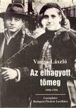 Varga László - Az elhagyott tömeg [antikvár]