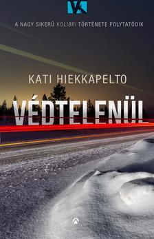 Kati Hiekkapelto - Védtelenül ***