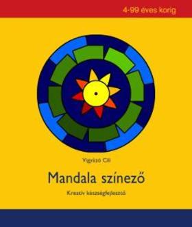 Vigyázó Cili - Mandala színező - Kreatív készségfejlesztő 4-99 éves korig
