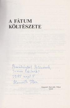 Horváth Tibor - A fátum költészete (dedikált) [antikvár]