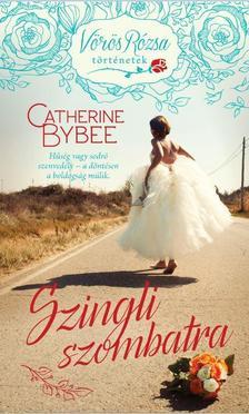 Catherine Bybee - Szingli szombatra / Vörös Rózsa történetek