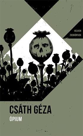 Csáth Géza - Ópium - Helikon Zsebkönyvek 76.