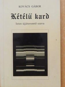 Dr. Kovács Gábor - Kétélű kard [antikvár]