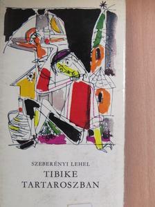 Szeberényi Lehel - Tibike Tartaroszban [antikvár]