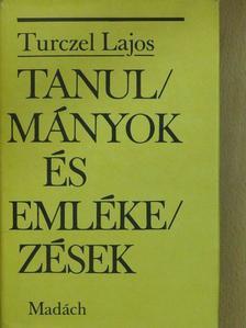 Turczel Lajos - Tanulmányok és emlékezések [antikvár]