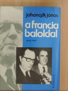 Johancsik János - A francia baloldal [antikvár]