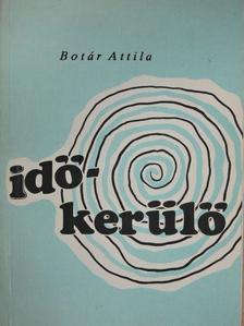 Botár Attila - Madárjóslat/Időkerülő [antikvár]