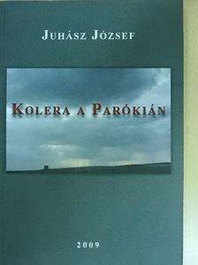 Juhász József - Kolera a parókián [antikvár]