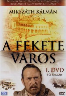 FEKETE VÁROS I. 1-2. EPIZÓD