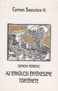 Simon Ferenc - Az erkölcsi értékeszme története [antikvár]