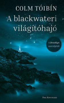 Colm Tóibín - A blackwateri világítóhajó [antikvár]