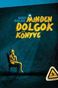 Guus Kuijer - Minden dolgok könyve