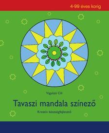 Vigyázó Cili - Tavaszi mandala színező - Kreatív készségfejlesztő 4-99 éves korig
