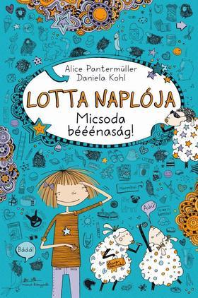 Alice Pantermüller - Daniella Kohl - Lotta naplója 2. - Micsoda bééénaság!
