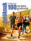 . - Anatómia és 100 nyújtógyakorlat futóknak