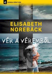 Elisabeth Norebäck - Vér a véremből