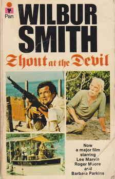 WILBUR SMITH - Shout at the Devil [antikvár]