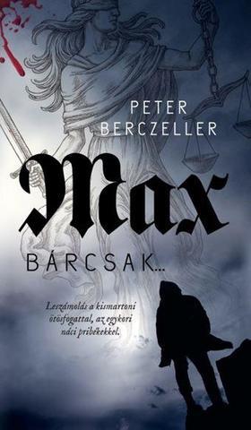 Peter Berczeller - Max - Bárcsak...