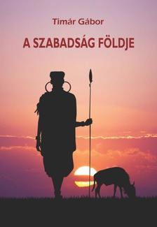 Tímár Gábor - A szabadság földje