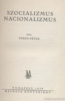 Veres Péter - Szocializmus, nacionalizmus [antikvár]