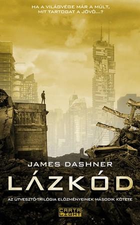 James Dashner - Lázkód [eKönyv: epub, mobi]