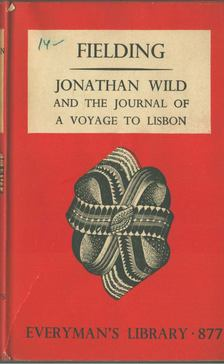 Henry Fielding - Jonathan Wild and the Journal of a Voyage to Lisbon [antikvár]