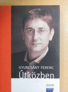 Gyurcsány Ferenc - Útközben [antikvár]
