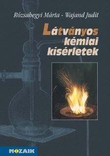 RÓZSAHEGYI MÁRTA - MS-3119 Látványos kémiai kísérletek - Kísérletgyűjtemény