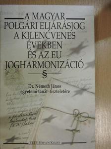 Bókai Judit - A magyar polgári eljárásjog a kilencvenes években és az EU jogharmonizáció [antikvár]