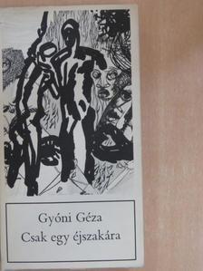 Gyóni Géza - Csak egy éjszakára [antikvár]