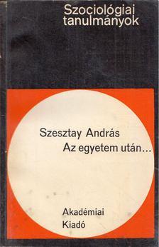 Szesztay András - Az egyetem után... [antikvár]