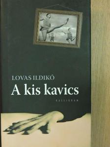 Lovas Ildikó - A kis kavics [antikvár]