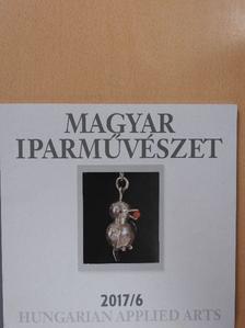 Fusz György - Magyar Iparművészet 2017/6. [antikvár]