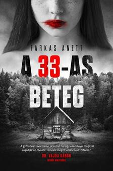 Farkas Anett - A 33-as beteg