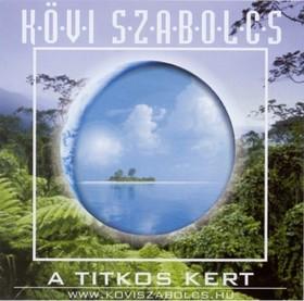 Kövi Szabolcs - TITKOS KERT CD