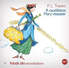 Pamela Lyndon Travers - A csudálatos Mary visszatér - hangoskönyv