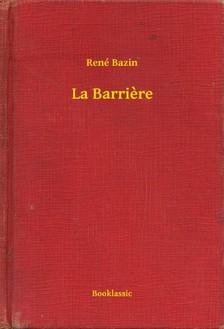 Bazin, René - La Barriere [eKönyv: epub, mobi]