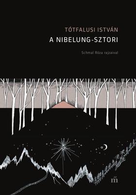 Tótfalusi István - A Nibelung-sztori