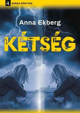Anna Ekberg - Kétség