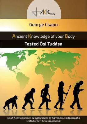 Csapo George - Tested Ősi Tudása - Ancient Knowledge of your Body [eKönyv: epub, mobi]